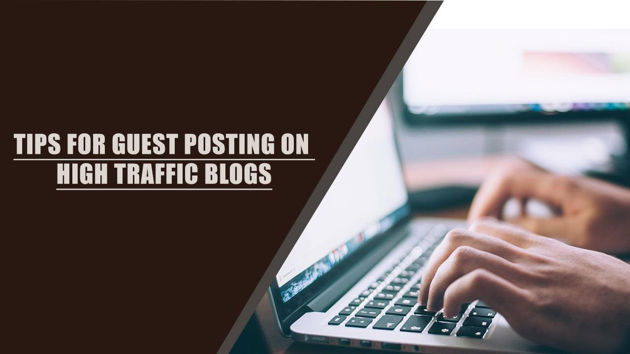 How to Guest Post for High Traffic Blogs