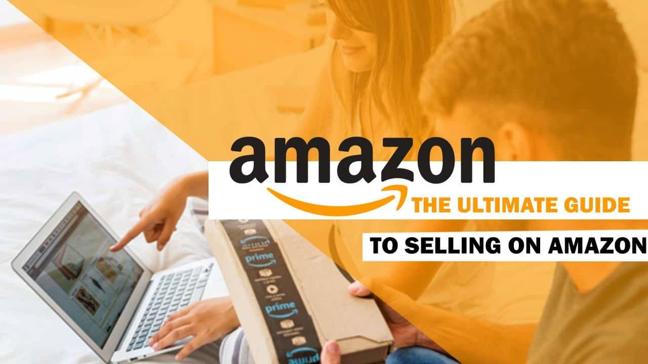 How To Sell On Amazon Step By Step Full Guide